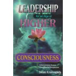 Leadership for an Age of Higher Consciousness: Administration from a Metaphysical Perspective