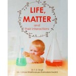 Life, Matter and their interactions
