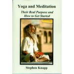Yoga and Meditation : Their real purpose and how to get started